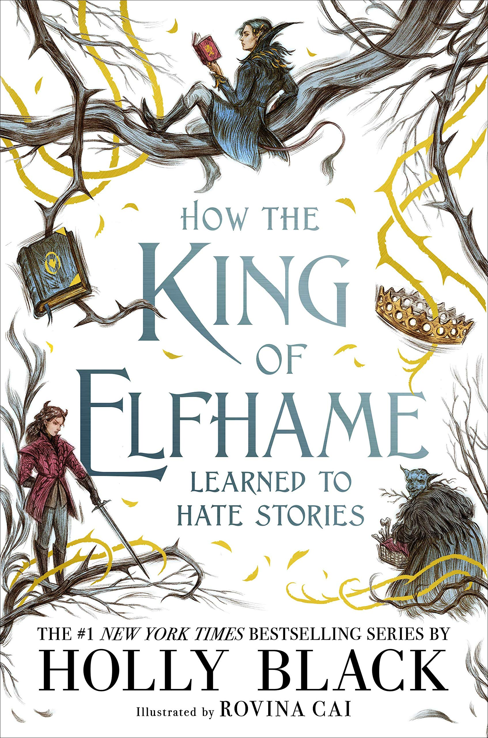 How the King of Elfhame Learned to Hate Stories by Holly Black book cover