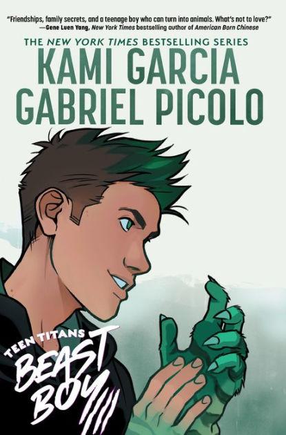 Teen Titans: Beast Boy Kami Garcia Gabriel Picolo book cover